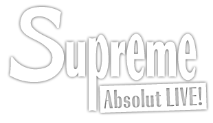 Supreme Absolut live